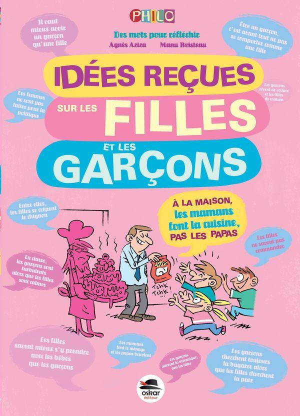 Idées reçues sur les filles et les garçons, d'Agnès Aziza et Manu Boisteau, Oskar Éditeur