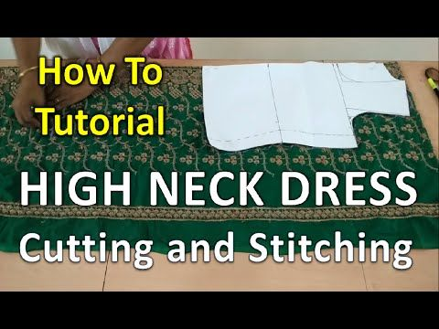 How to | Cutting and Stitching of High Neck Dress - YouTube