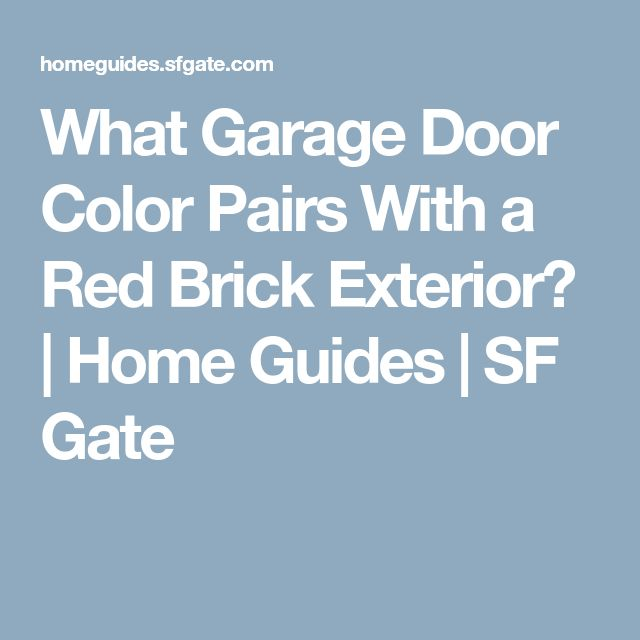 What Garage Door Color Pairs With a Red Brick Exterior? | Home Guides | SF Gate