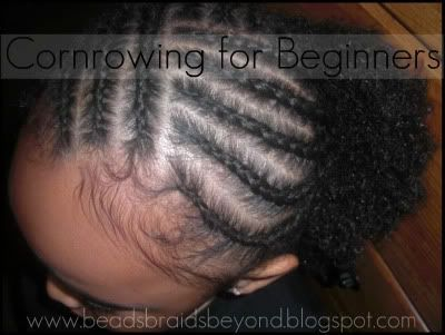 Cornrowing for beginners: tutorial for braids