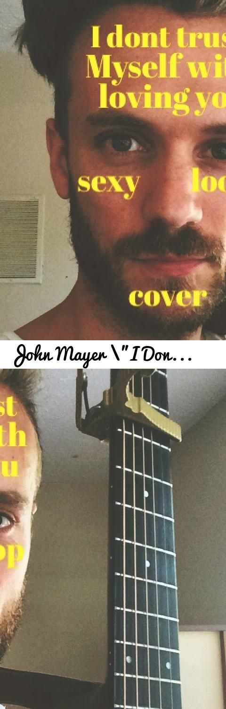 "John Mayer ""I Dont Trust Myself With Lovin' You"" by Dylan Galvin... Tags: john mayer, i dont trust myself with loving you, i dont trust myself with loving you cover, john mayer continuum, continuum cover, loop pedal cover, dylan galvin, loop pedal, john mayer acoustic, john mayer acoustic cover, i dont trust myself acoustic, i dont trust myself acoustic cover, continuum acoustic, continuum acoustic"