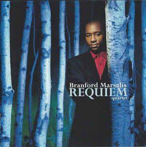 Branford Marsalis Quartet - Requiem: buy CD, Album at Discogs