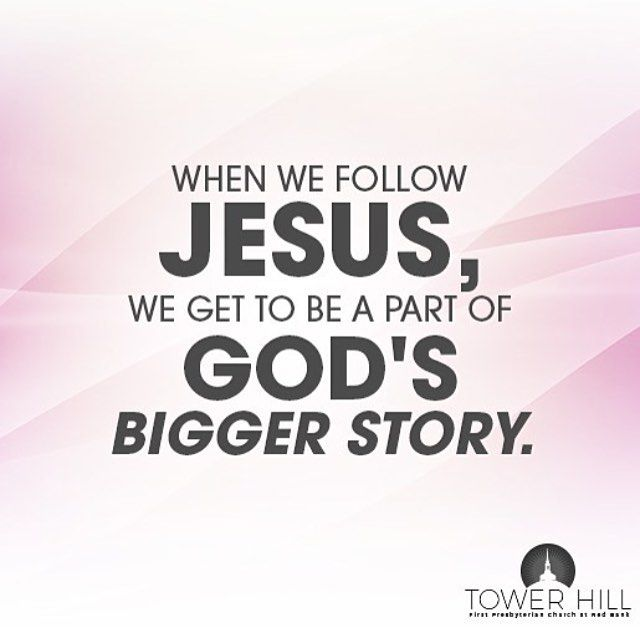 When we follow Jesus we get to be a part of God's bigger story. by towerhillchurch