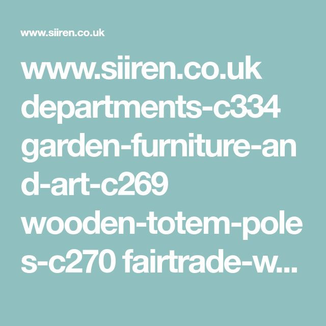 www.siiren.co.uk departments-c334 garden-furniture-and-art-c269 wooden-totem-poles-c270 fairtrade-wooden-flower-design-wiki-tiki-totem-pole-100cm-p2836