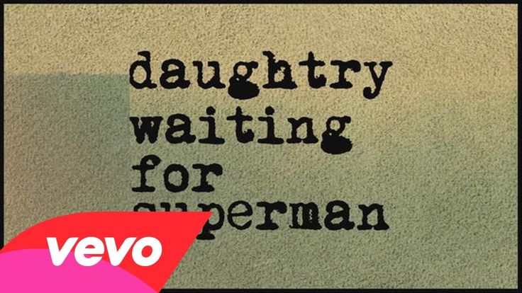 Daughtry - Waiting For Superman @Laura Blankenship thanks for suggesting this great song! :)
