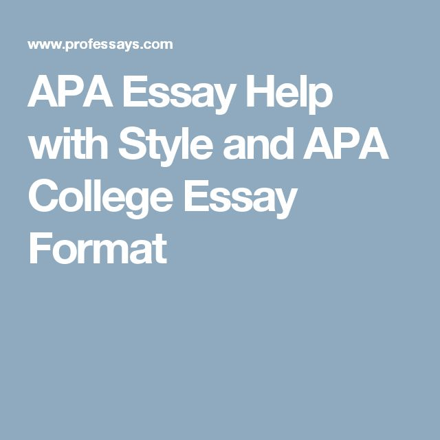APA Essay Help with Style and APA College Essay Format