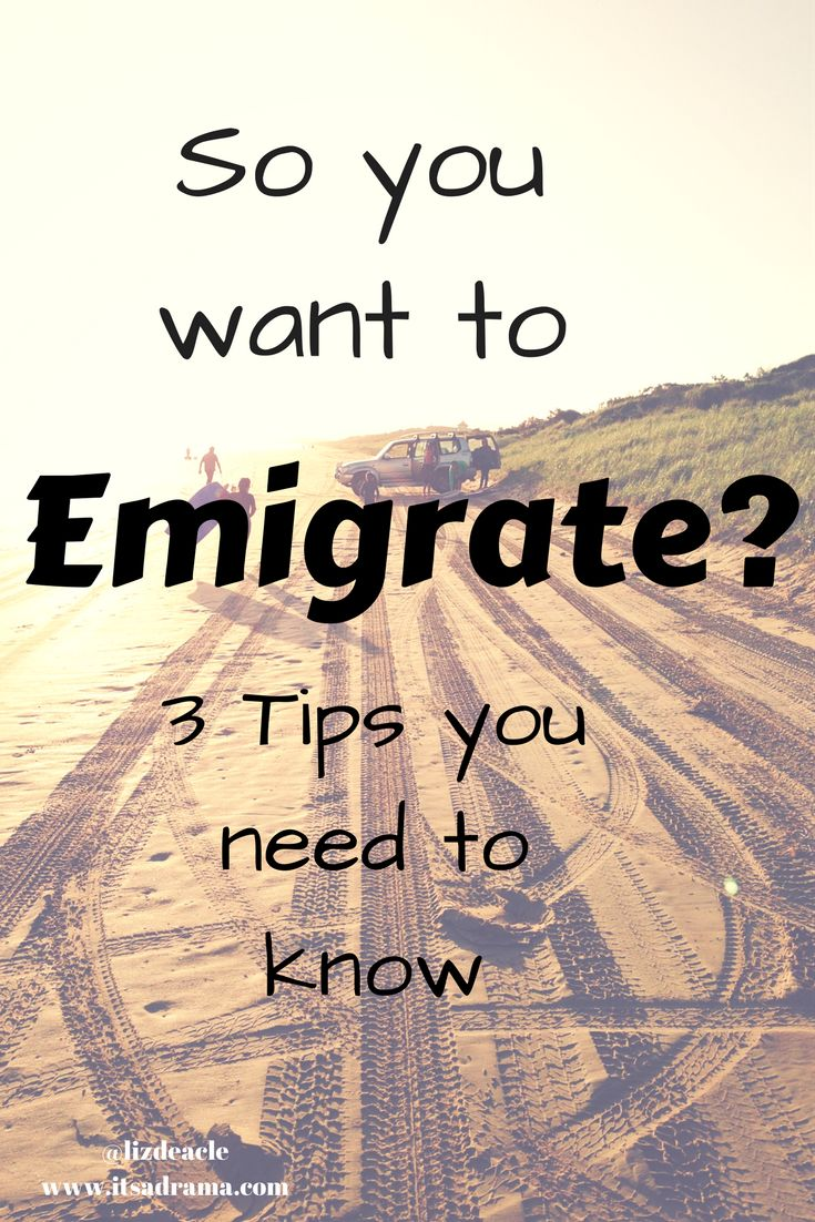 So you want to emigrate-