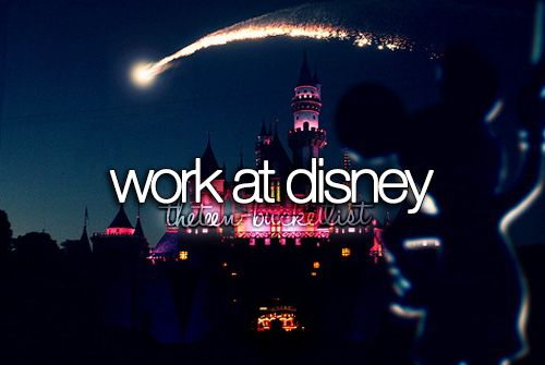 Work at Disney.