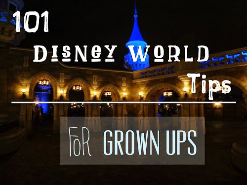 LOST GIRLS TRAVEL: 101 Walt Disney World Tips For a Disney Vacation for Adults