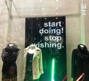 """Start Doing! Stop wishing!"""