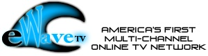 America's First Multi-Channel Online Television Network - eWave.TV  Looking for Talent and Quality Shows for All 20 eWave TV Networks!  http://suefernphillips.weebly.com/ewave-tv.html