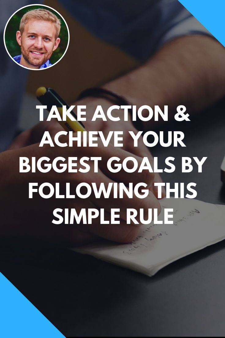 Learn how to take action, achieve your biggest goals, and