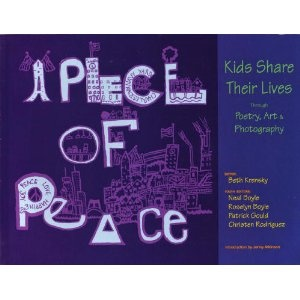 A Piece of Peace: Kids Share Their Lives Through Poetry, Art & Photography- Edited by my art 3015 instructor at the University of Utah!