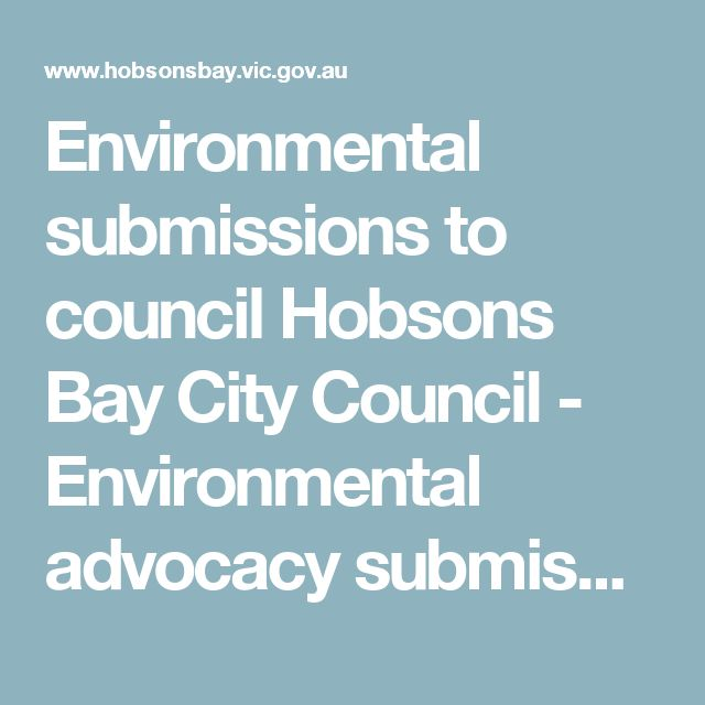 Environmental submissions to council          Hobsons Bay City Council -         Environmental advocacy submissions