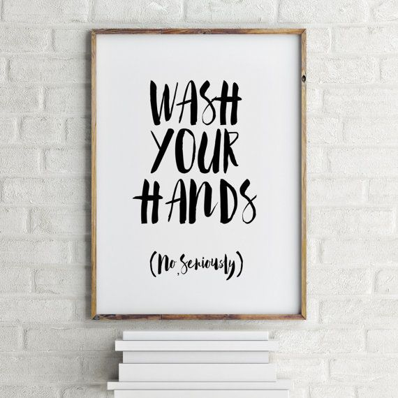 Printable Quotes Wash Your Hands Bathroom Art By