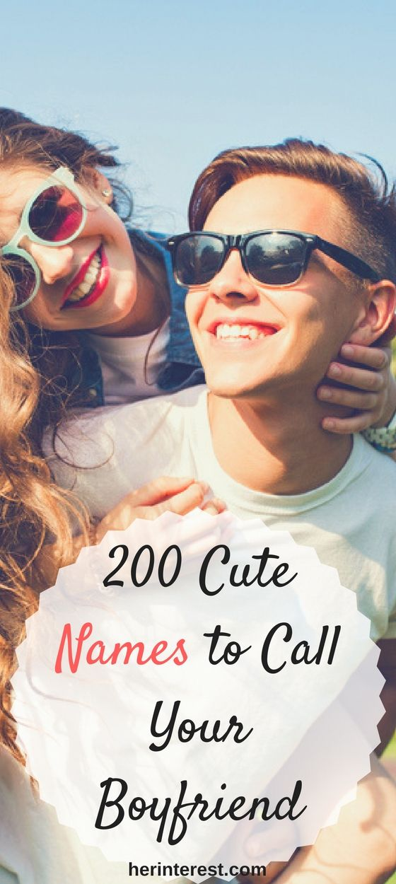 200 Cute Names to Call Your Boyfriend