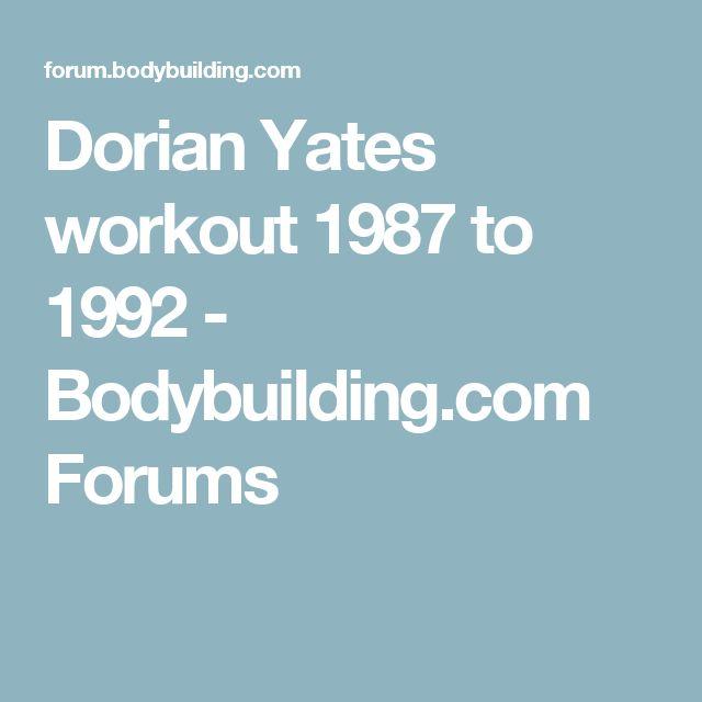 Dorian Yates workout 1987 to 1992 - Bodybuilding.com Forums