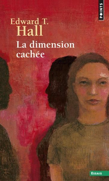 La Dimension cachée, Edward T. Hall, Documents - Seuil | Editions Seuil