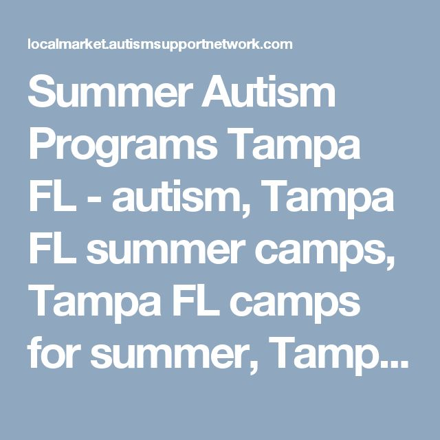 Summer Autism Programs Tampa FL - autism, Tampa FL  summer camps, Tampa FL  camps for summer, Tampa FL  autism in children, Tampa FL  autsim and children, Tampa FL  children with autism, Tampa FL  autism symptoms, Tampa FL  autism spectrum disorder