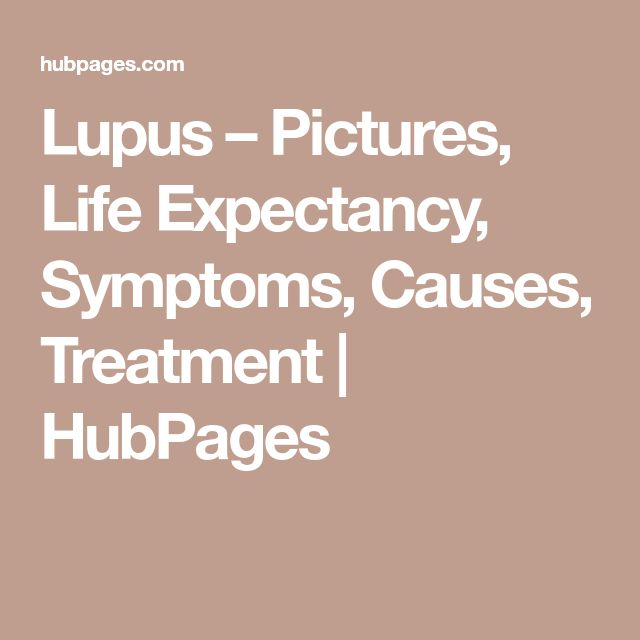 Lupus – Pictures, Life Expectancy, Symptoms, Causes, Treatment | HubPages