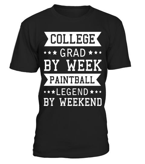"# College Grad By Week, Paintball Legend By Weekend T-shirt .  Special Offer, not available in shops      Comes in a variety of styles and colours      Buy yours now before it is too late!      Secured payment via Visa / Mastercard / Amex / PayPal      How to place an order            Choose the model from the drop-down menu      Click on ""Buy it now""      Choose the size and the quantity      Add your delivery address and bank details      And that's it!      Tags: Take your gun, suit, and…"