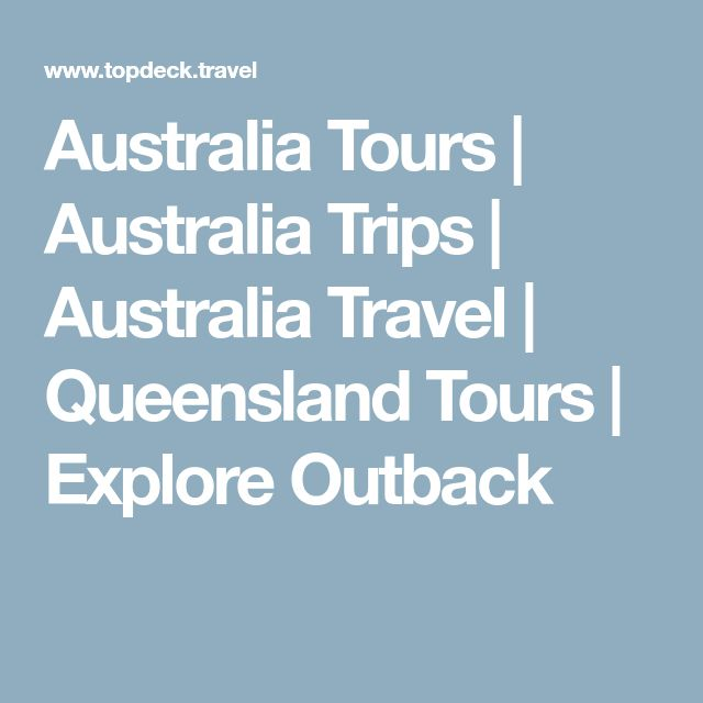 Australia Tours | Australia Trips | Australia Travel | Queensland Tours | Explore Outback