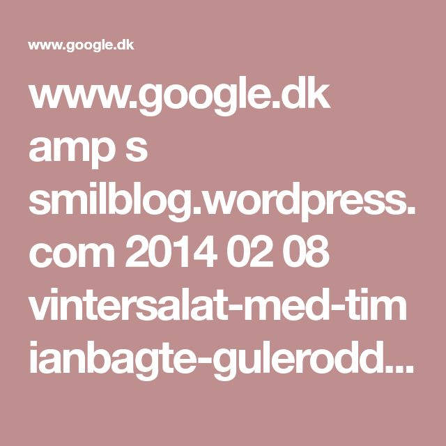 www.google.dk amp s smilblog.wordpress.com 2014 02 08 vintersalat-med-timianbagte-gulerodder-og-appelsin amp