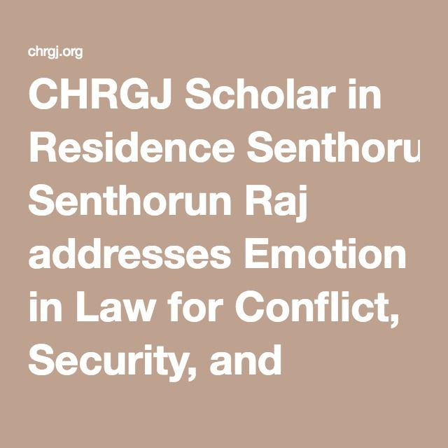 CHRGJ Scholar in Residence Senthorun Raj addresses Emotion in Law for Conflict, Security, and Development Series |