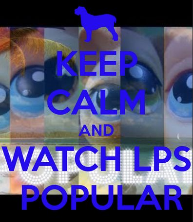 Keep calm and watch lps popular