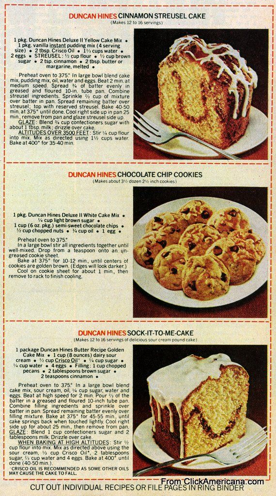 Ducan Hines Cake mix - Alternative cakes that require a box cake mix as its base...  Cinnamon Streusel Cake, Sock it to Me Cake and Chocolate Chip Cookies...