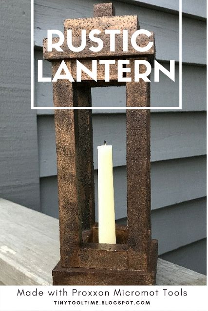 Tiny Tool Time: How to Make a Rustic Lantern