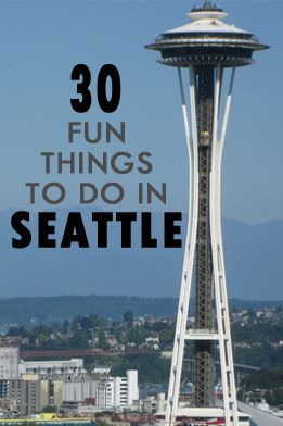 30 Fun Things to Do in Seattle | SavoredJourneys.com