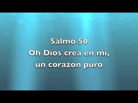 Salmo 50 - Oh Dios crea en mi un corazon puro