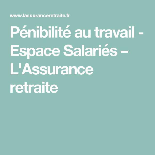Pénibilité au travail - Espace Salariés – L'Assurance retraite