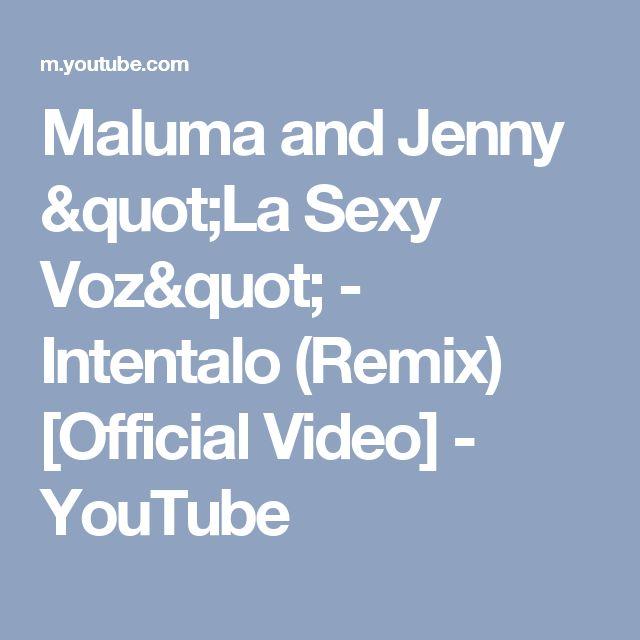 "Maluma and Jenny ""La Sexy Voz"" - Intentalo (Remix) [Official Video] - YouTube"