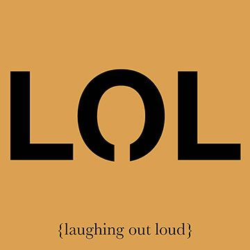 Phrase: Laugh Out Loud