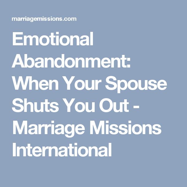 Emotional Abandonment: When Your Spouse Shuts You Out - Marriage Missions International