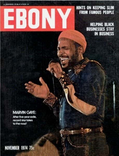 November 1974: Marvin Gaye makes a comeback. | Community Post: 15 Ebony Magazine Covers That Will Transport You To Simpler Times