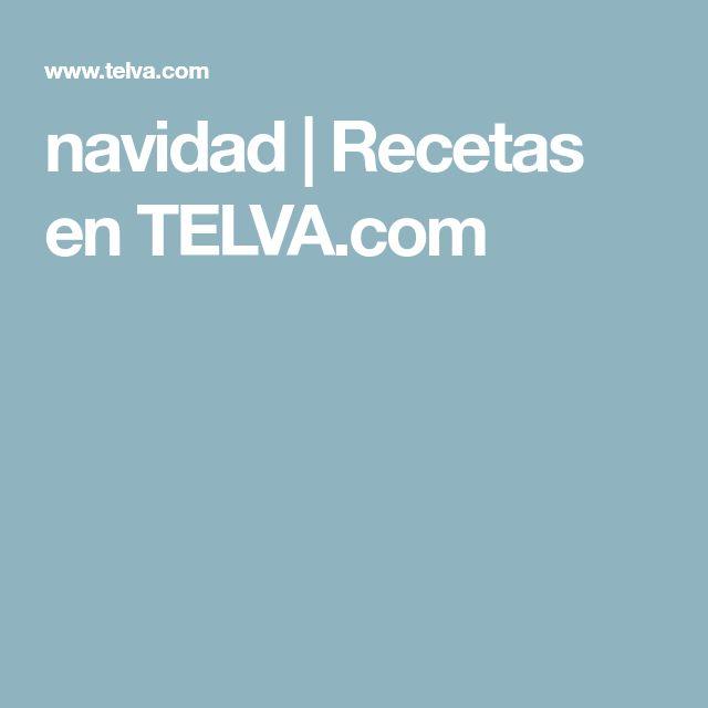 navidad | Recetas en TELVA.com