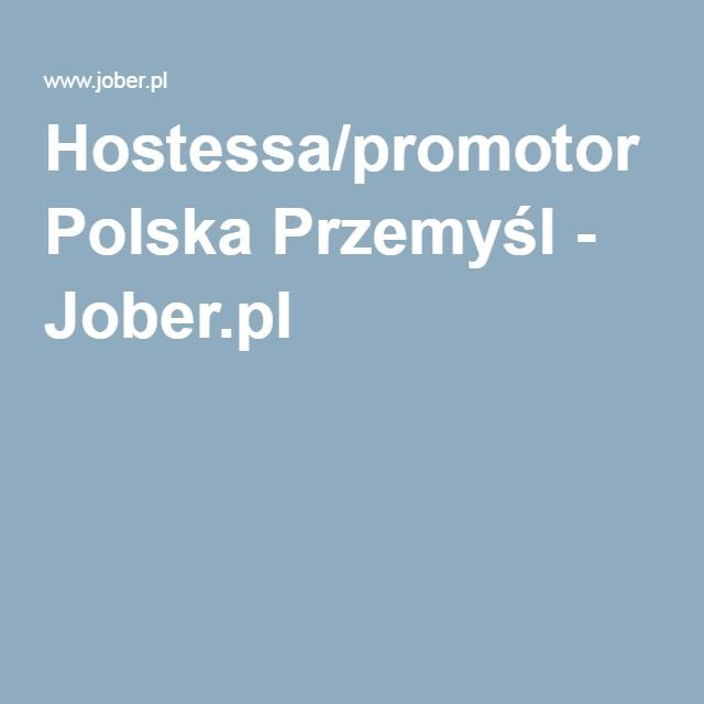Hostessa/promotor Polska Przemyśl - Jober.pl