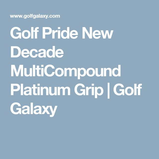 Golf Pride New Decade MultiCompound Platinum Grip                                                                                | Golf Galaxy