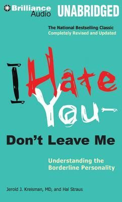 I Hate You -- Dont Leave Me: Understanding the Borderline Personality... suggested by social worker as must read for people interested in social work as a profession