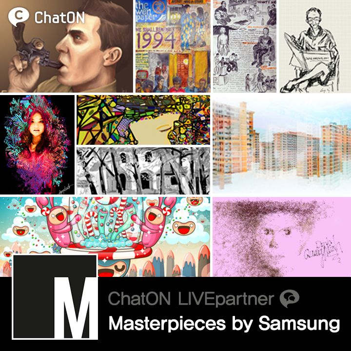 [ChatON LIVEpartner] Masterpieces by Samsung / Explore digital art through ChatON LIVEpartner 'Masterpieces by Samsung'. These artworks are curated from artists across Asia, and showcases pieces created on tablets and new digital media.  We hope you find something you love, and share the work to someone special. (South East Asia Only)