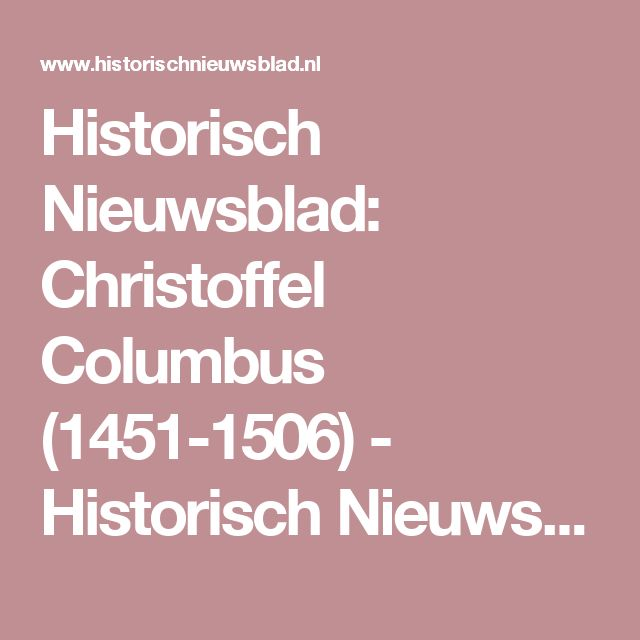 Historisch Nieuwsblad: Christoffel Columbus (1451-1506) - Historisch Nieuwsblad