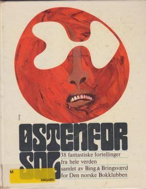 """""""Østenfor sol. 38 fantastiske fortellinger fra hele verden. Samlet av Bing & Bringsværd for Den norske Bokklubben"""" av Jon Bing"""