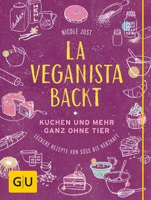 La Veganista backt -- http://www.gu.de/buecher/kochbuecher/vegane-vegetarische-kueche/730691-la-veganista-backt/