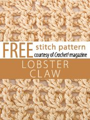 Lobster Claw Stitch Pattern.  Download here, courtesy of www.crochetmagazine.com.