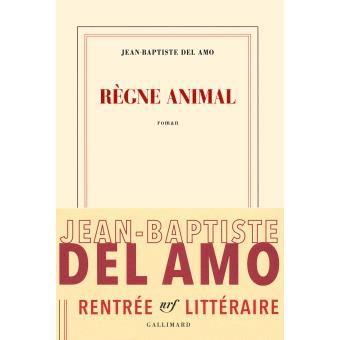 Jean-Baptiste DEL AMO - Règne animal (Gallimard)