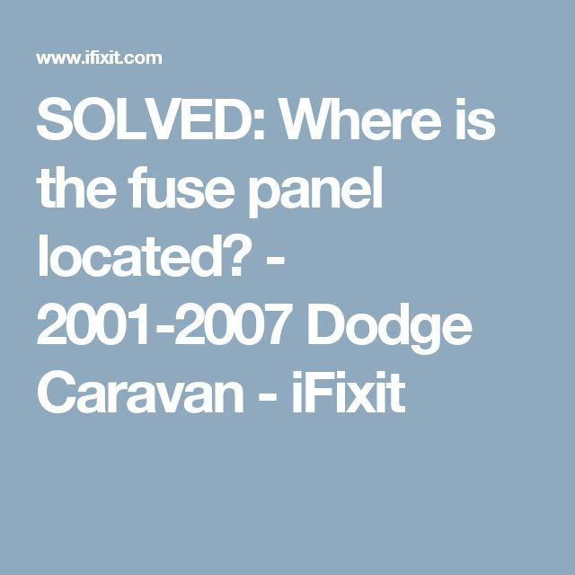 17 best ideas about fuse panel electric box solved where is the fuse panel located 2001 2007 dodge caravan