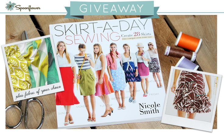 Check out this week's giveaway from Spoonflower-- a chance to win a copy of Skirt-A-Day Sewing + custom printed Spoonflower fabric!